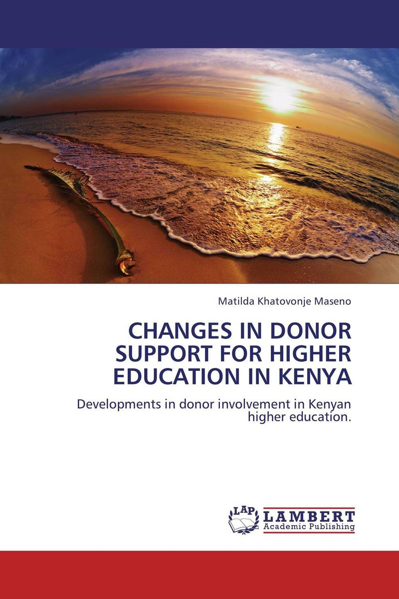 купить CHANGES IN DONOR SUPPORT FOR HIGHER EDUCATION IN KENYA по цене 4631 рублей