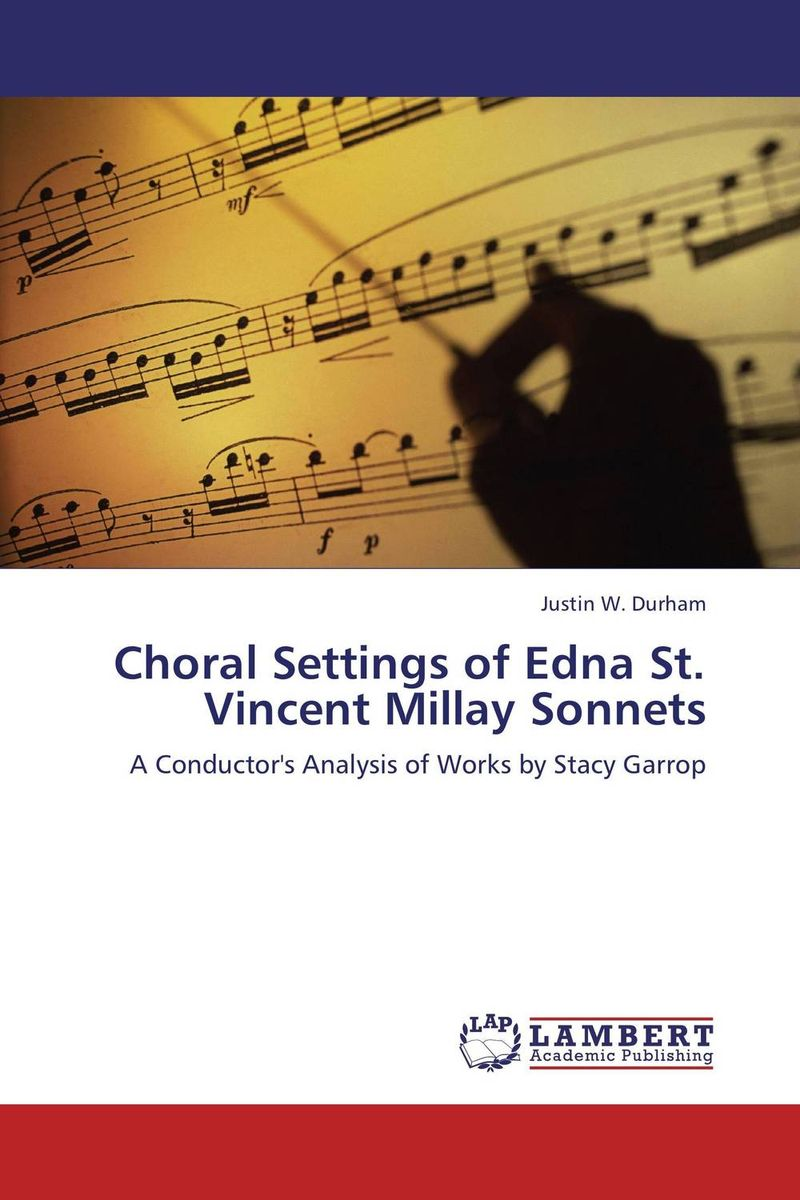 Choral Settings of Edna St. Vincent Millay Sonnets купить