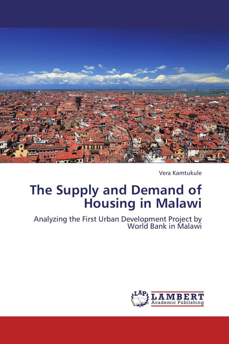 The Supply and Demand of Housing in Malawi the poor in search of shelter