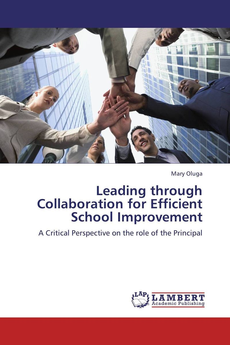 Leading through Collaboration for Efficient School Improvement role of school leadership in promoting moral integrity among students