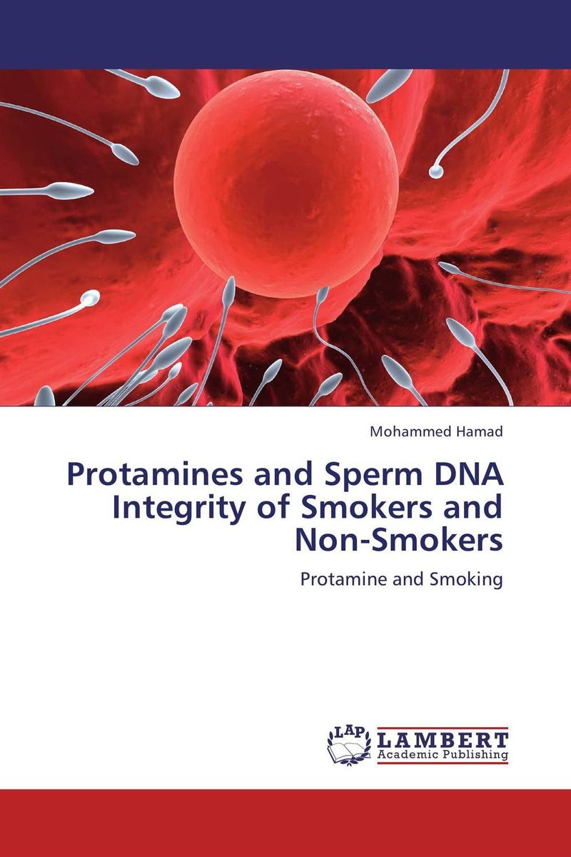 Protamines and Sperm DNA Integrity of Smokers and Non-Smokers rakesh kumar tiwari and rajendra prasad ojha conformation and stability of mixed dna triplex