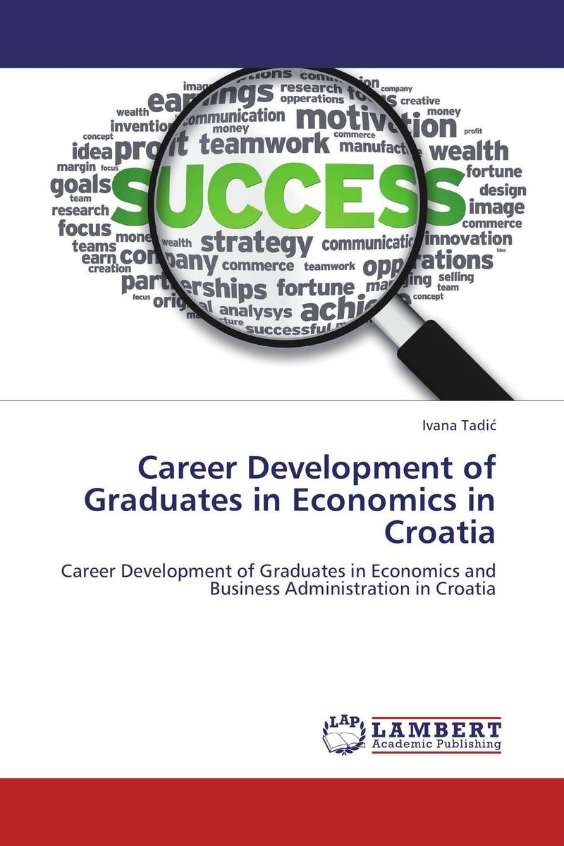 Career Development of Graduates in Economics in Croatia the assistant principalship as a career