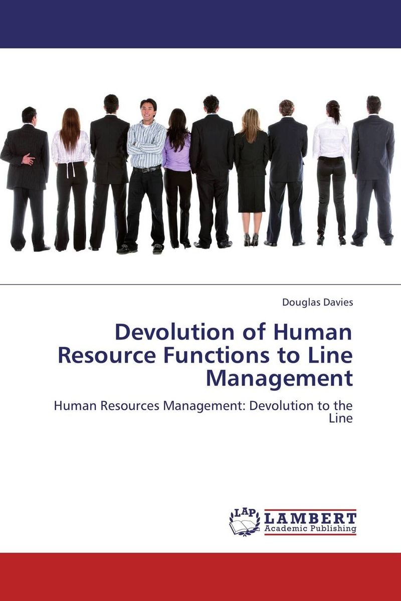 Devolution of Human Resource Functions to Line Management dmitry artyukhin the notes of first line manager