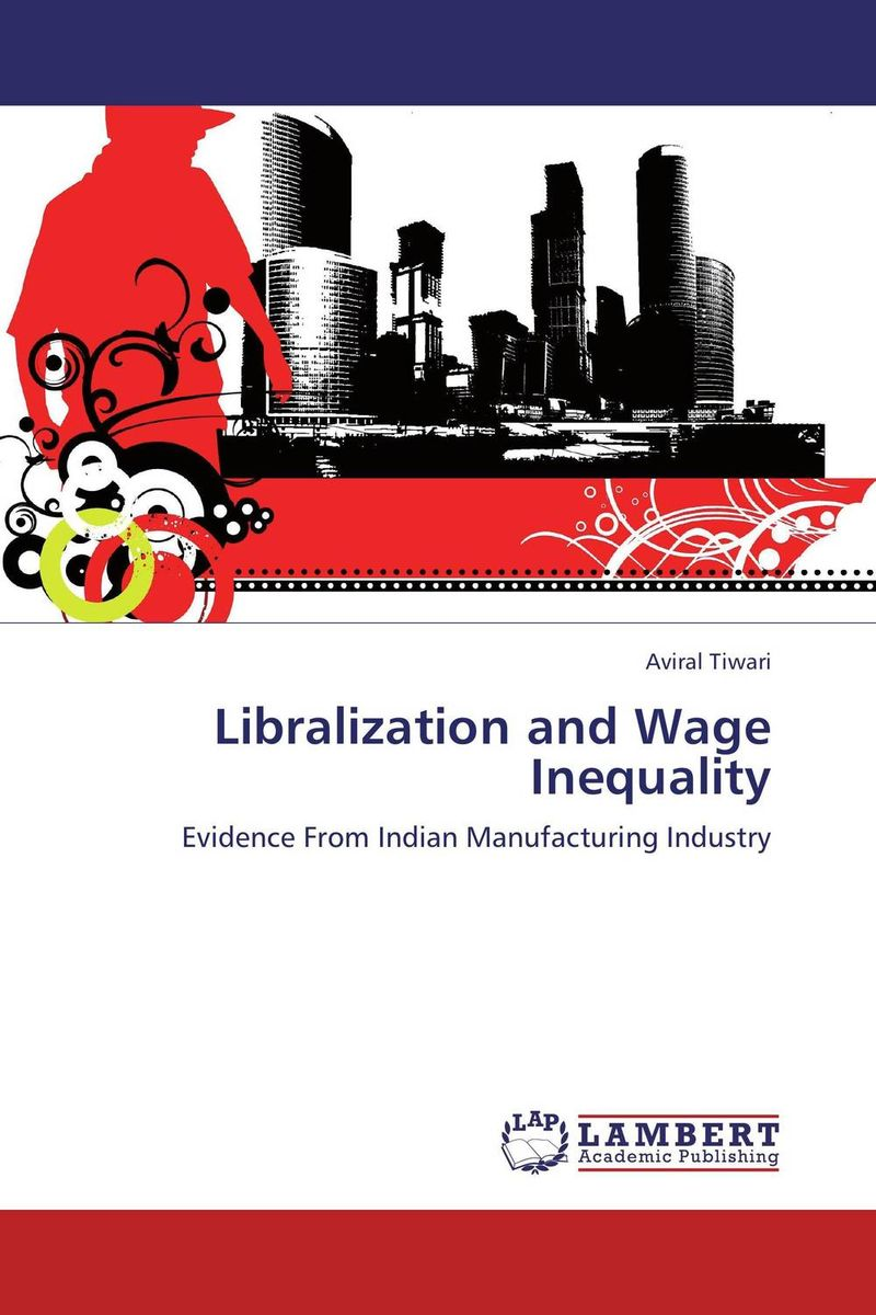 Libralization and Wage Inequality bir pal singh social inequality and exclusion of scheduled tribes in india