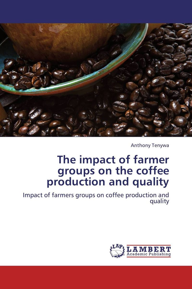 The impact of farmer groups on the coffee production and quality artittaya phongphom and soparth pongquan farmer s network approach