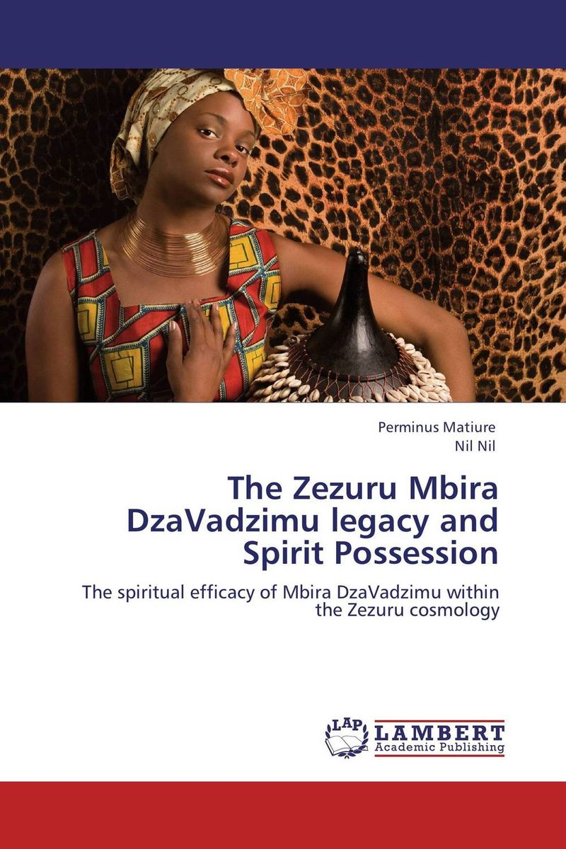 The Zezuru Mbira DzaVadzimu legacy and Spirit Possession