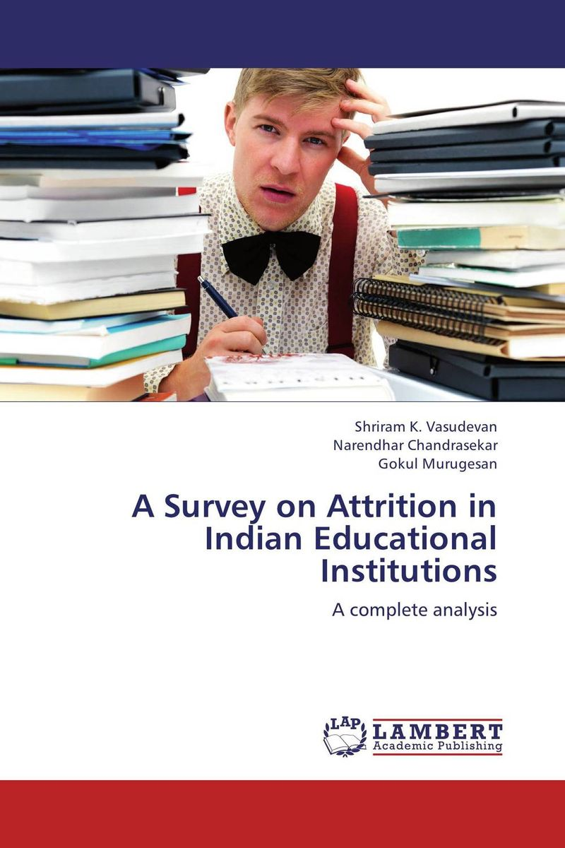 A Survey on Attrition in Indian Educational Institutions