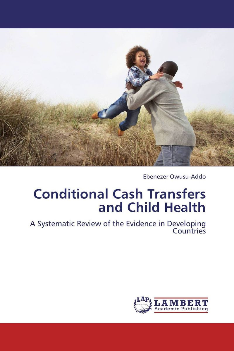Conditional Cash Transfers and Child Health m health in developing countries