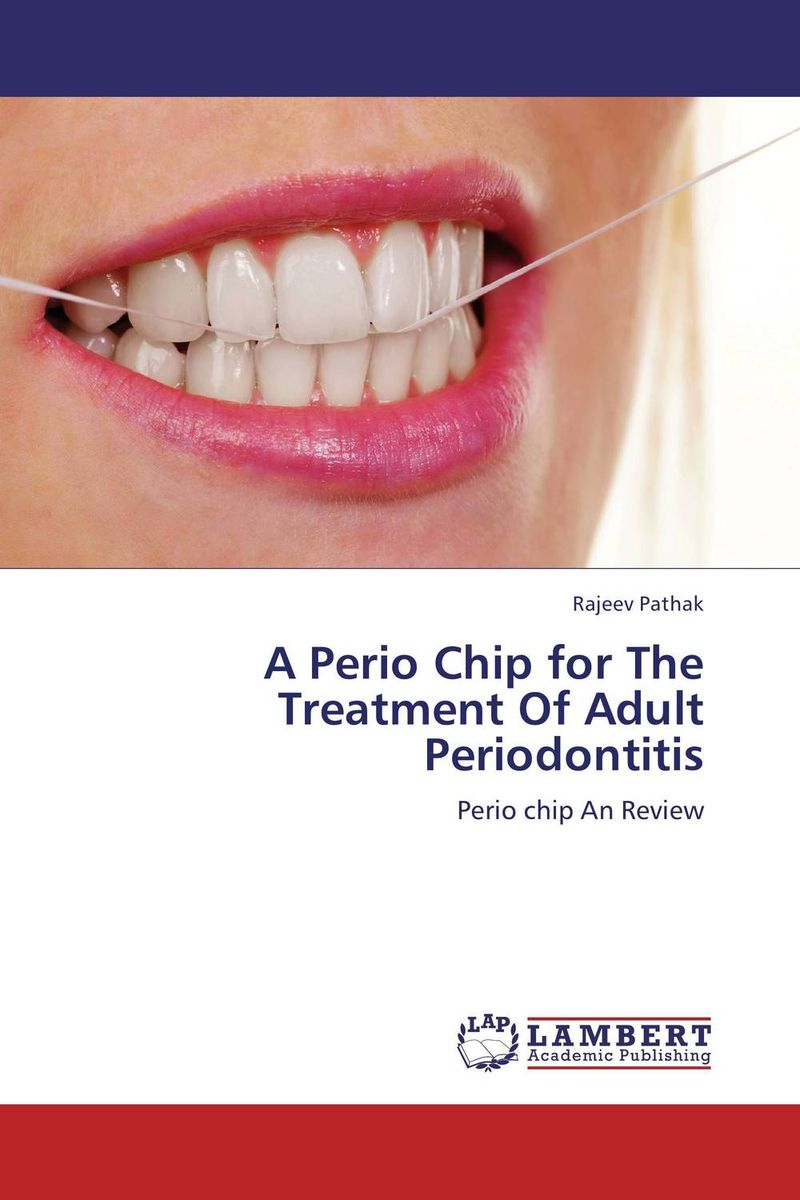 A Perio Chip for The Treatment Of Adult Periodontitis