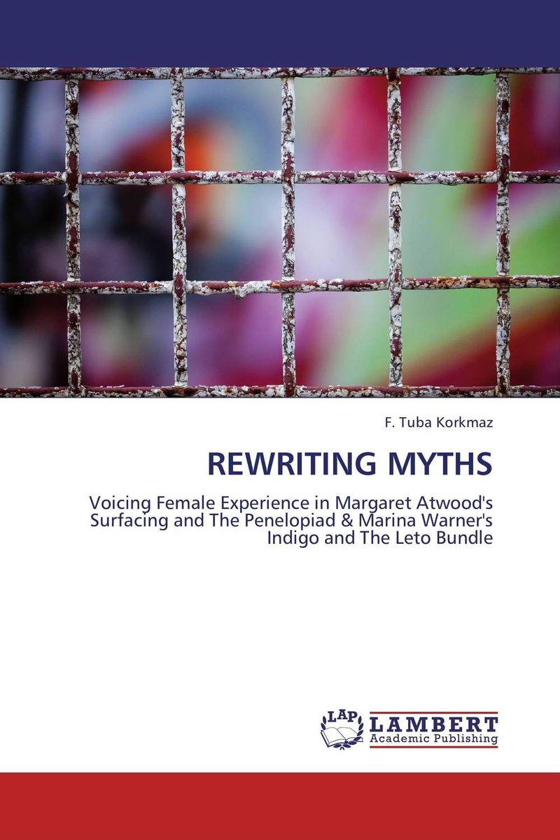 REWRITING MYTHS