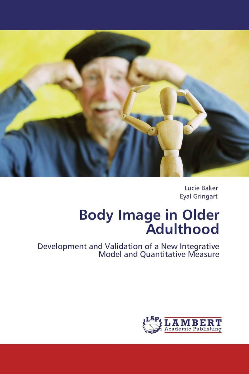 Body Image in Older Adulthood lucie baker and eyal gringart body image in older adulthood