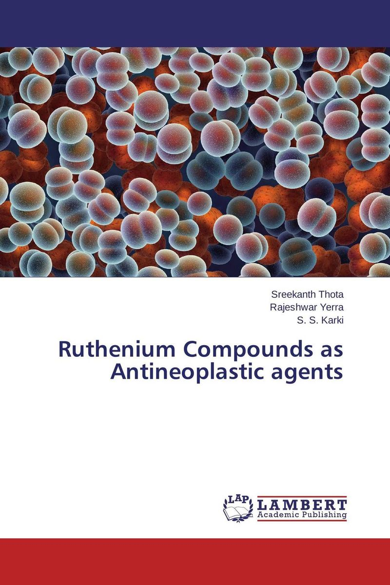 Ruthenium Compounds as Antineoplastic agents rakesh kumar ameta and man singh quatroammonimuplatinate and anticancer chemistry of platinum via dfi