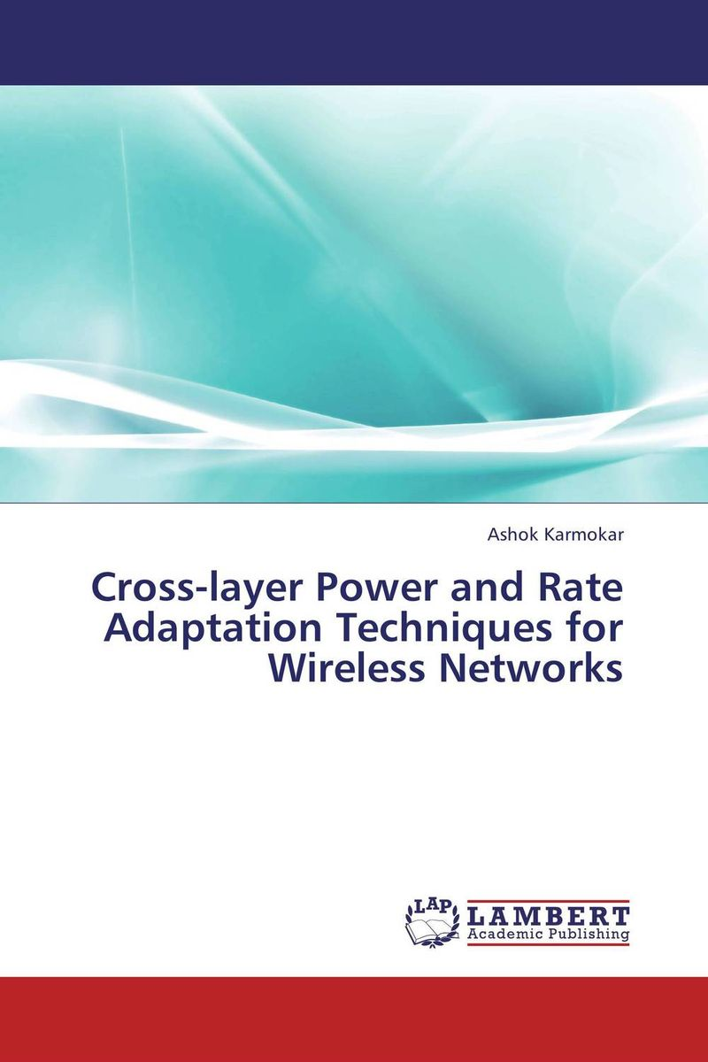 Cross-layer Power and Rate Adaptation Techniques for Wireless Networks multimedia traffic scheduling in future wireless networks