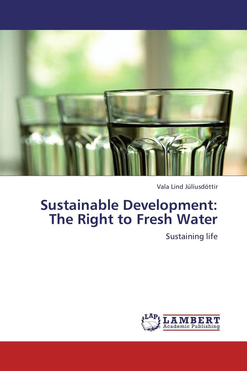 Sustainable Development: The Right to Fresh Water emerging issues on sustainable urban development