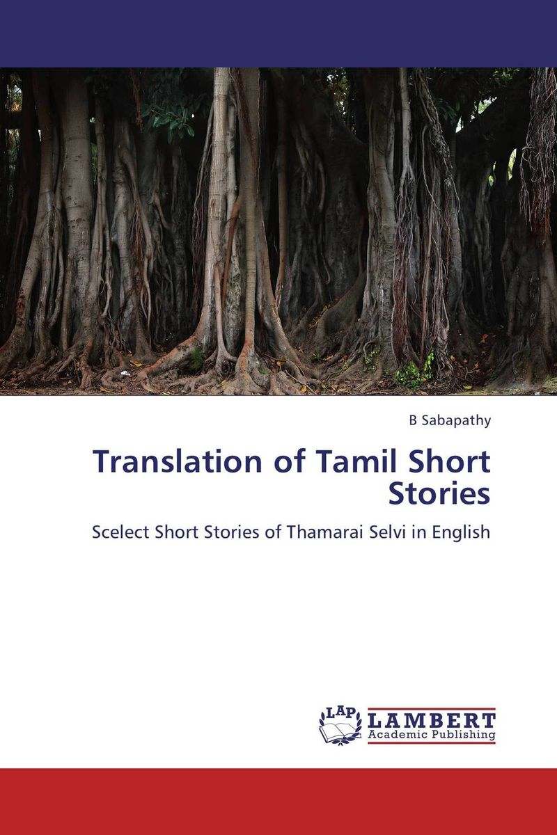 Translation of Tamil Short Stories envisioning machine translation in the information future 4th conference of the association for machine translation in the americas amta 2000 cuernavaca mexico