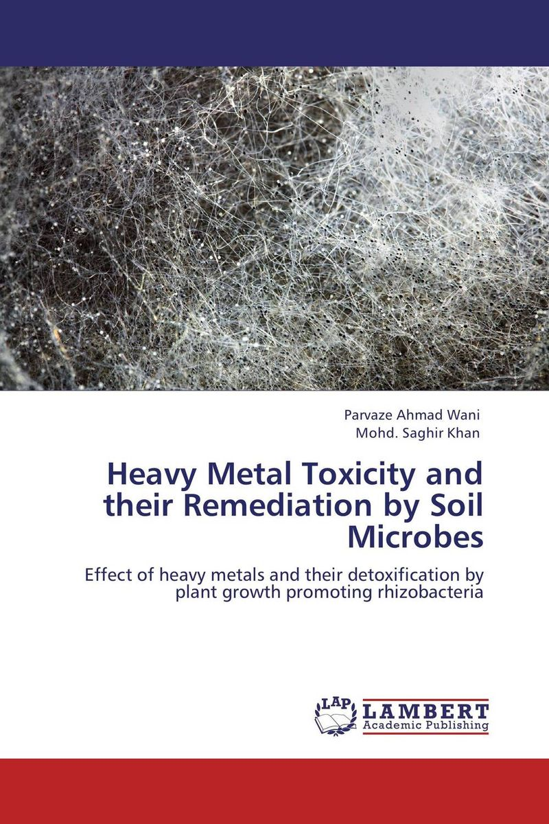 Heavy Metal Toxicity and their Remediation by Soil Microbes g voigt remediation of contaminated environments 14