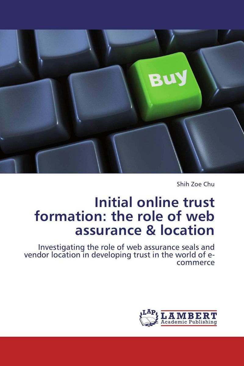 Initial online trust formation: the role of web assurance & location avinash kaushik web analytics 2 0 the art of online accountability and science of customer centricity