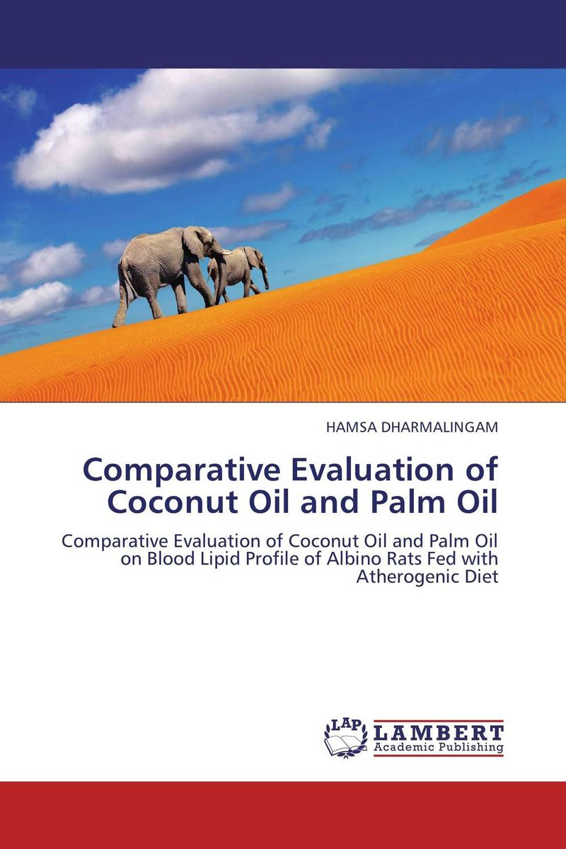 Comparative Evaluation of Coconut Oil and Palm Oil the role of evaluation as a mechanism for advancing principal practice