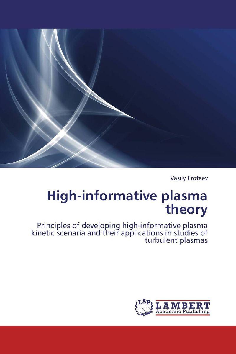 High-informative plasma theory introduction to plasma theory