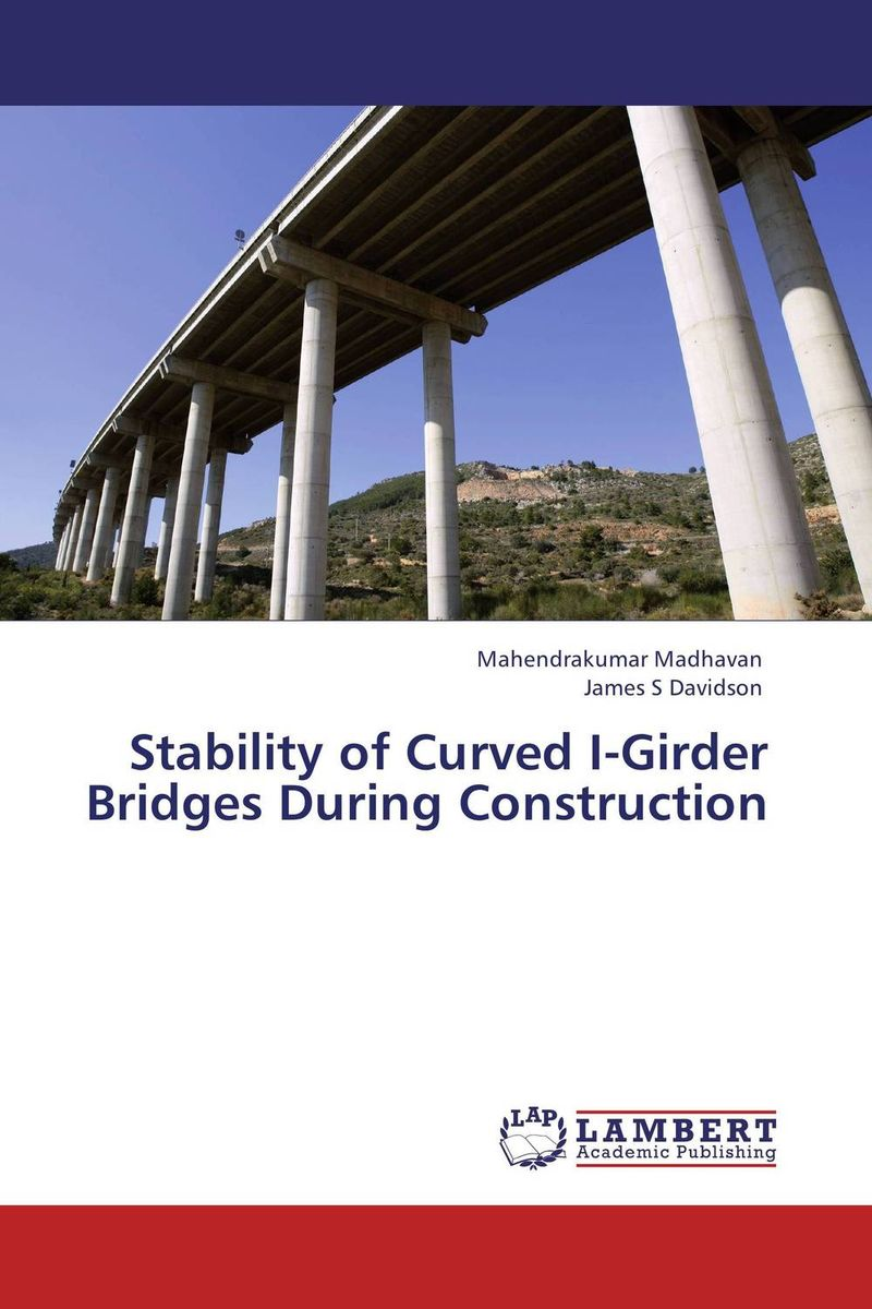 Stability of Curved I-Girder Bridges During Construction stability and ductility of steel structures sdss 99