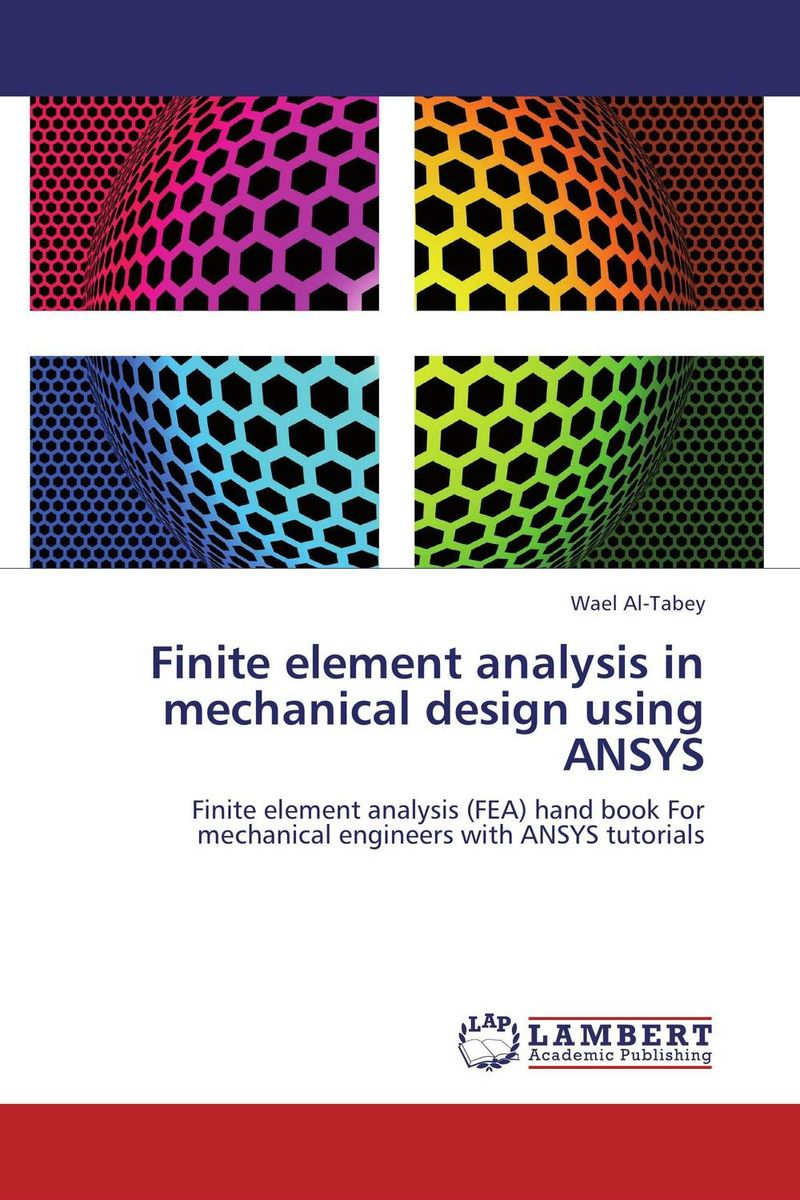 Finite element analysis in mechanical design using ANSYS rd cook cook concepts and applications of finite element analysis 2ed