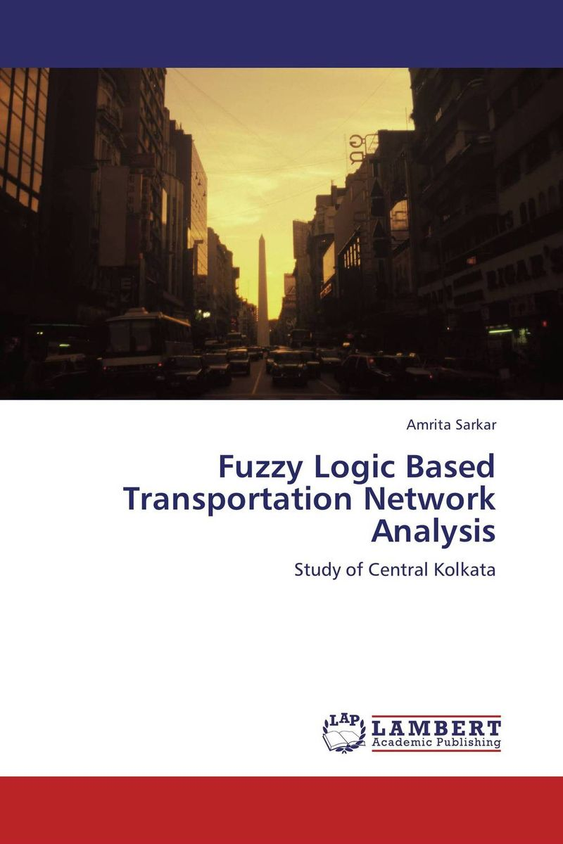 Fuzzy Logic Based Transportation Network Analysis fuzzy logic based information retrieval system