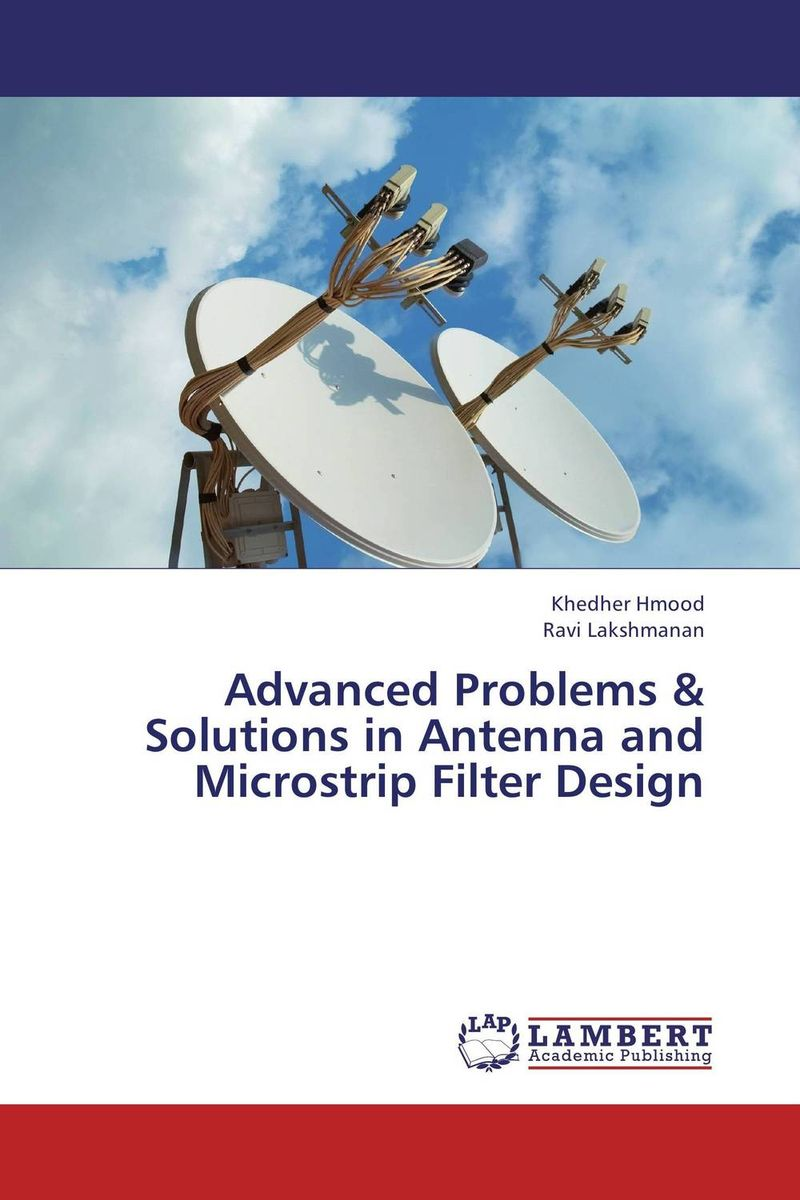 Advanced Problems & Solutions in  Antenna and Microstrip Filter Design davies paul a falla tim solutions 2nd edition advanced students book
