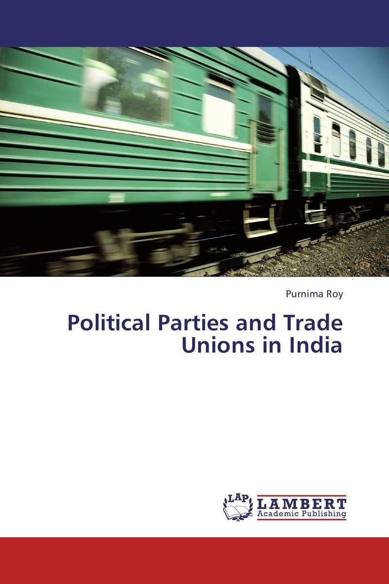 Political Parties and Trade Unions in India identity of political parties in albania