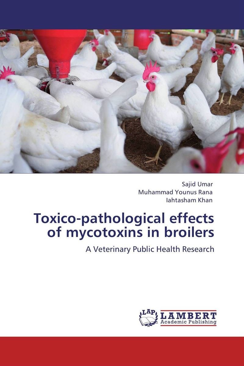 Toxico-pathological effects of mycotoxins in broilers adsorbent of mycotoxins as feed additives in farm animals