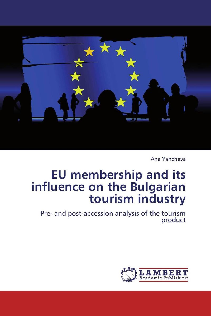 EU membership and its influence on the Bulgarian tourism industry the heir