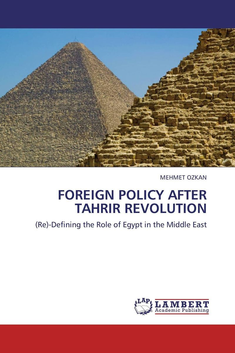 FOREIGN POLICY AFTER TAHRIR REVOLUTION david jackman the compliance revolution