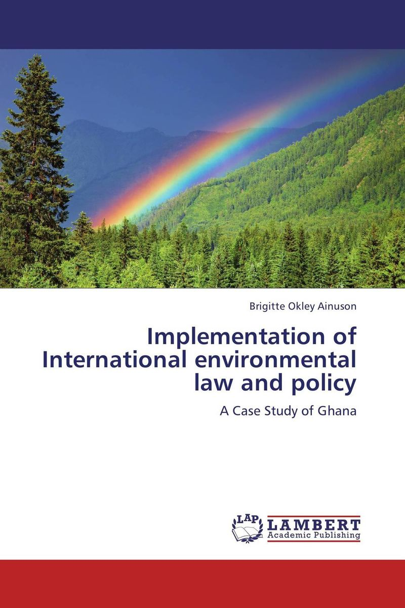 Implementation of International environmental law and policy daniel bodansky the art and craft of international environmental law