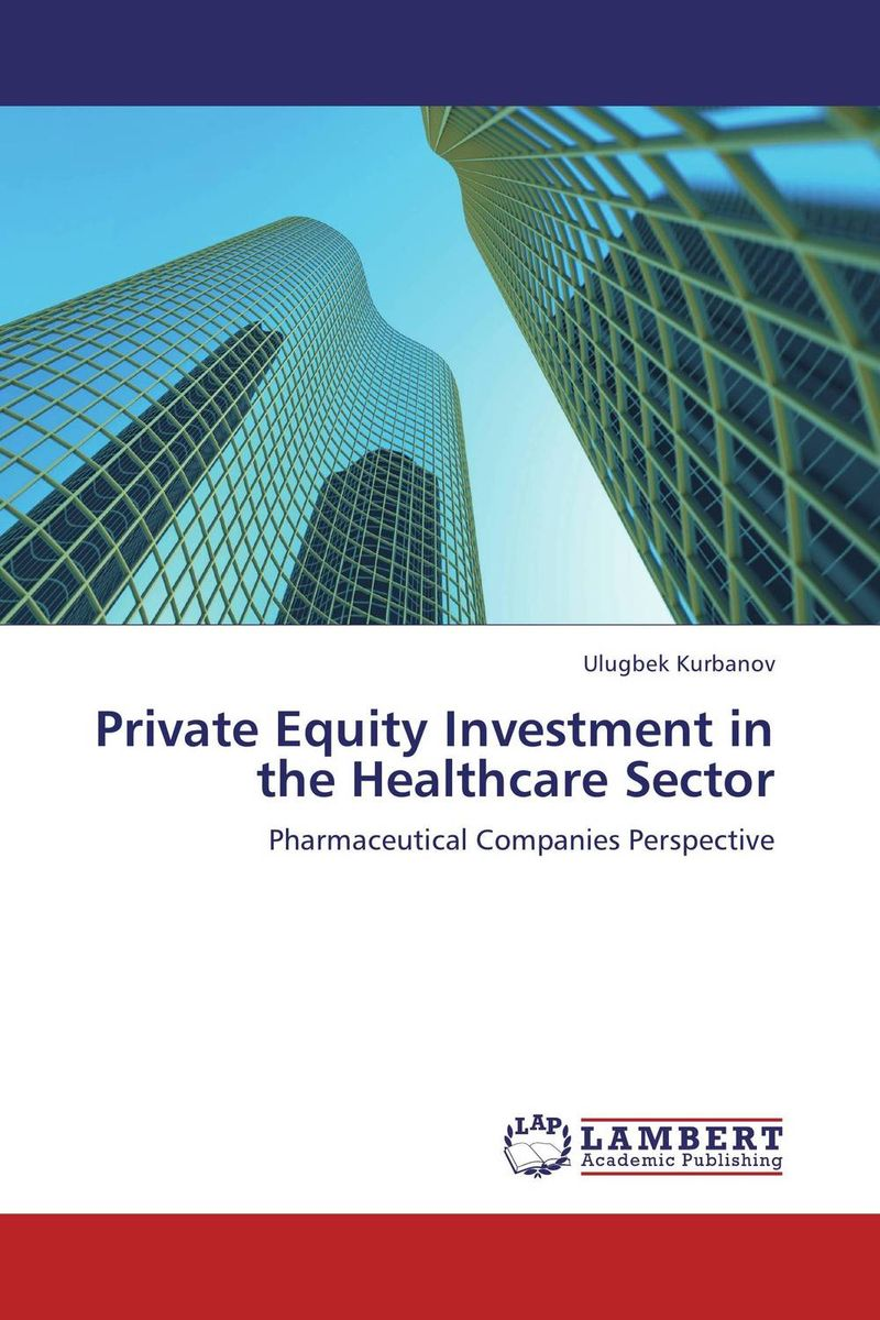 Private Equity Investment in the Healthcare Sector a comparative study of public and private healthcare services