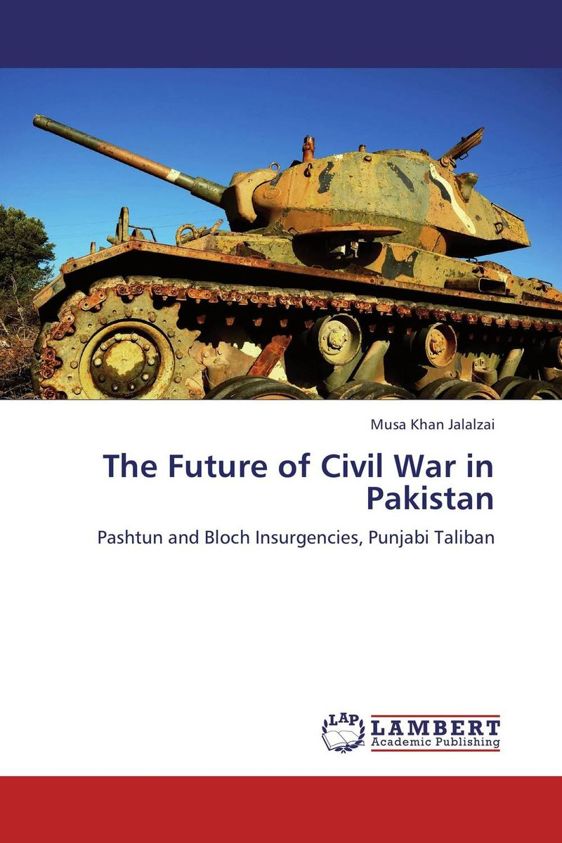 The Future of Civil War in Pakistan victorian america and the civil war