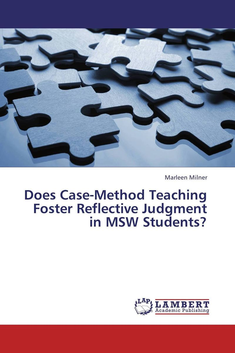 Does Case-Method Teaching Foster Reflective Judgment in MSW Students? does irrelevant information influence judgment