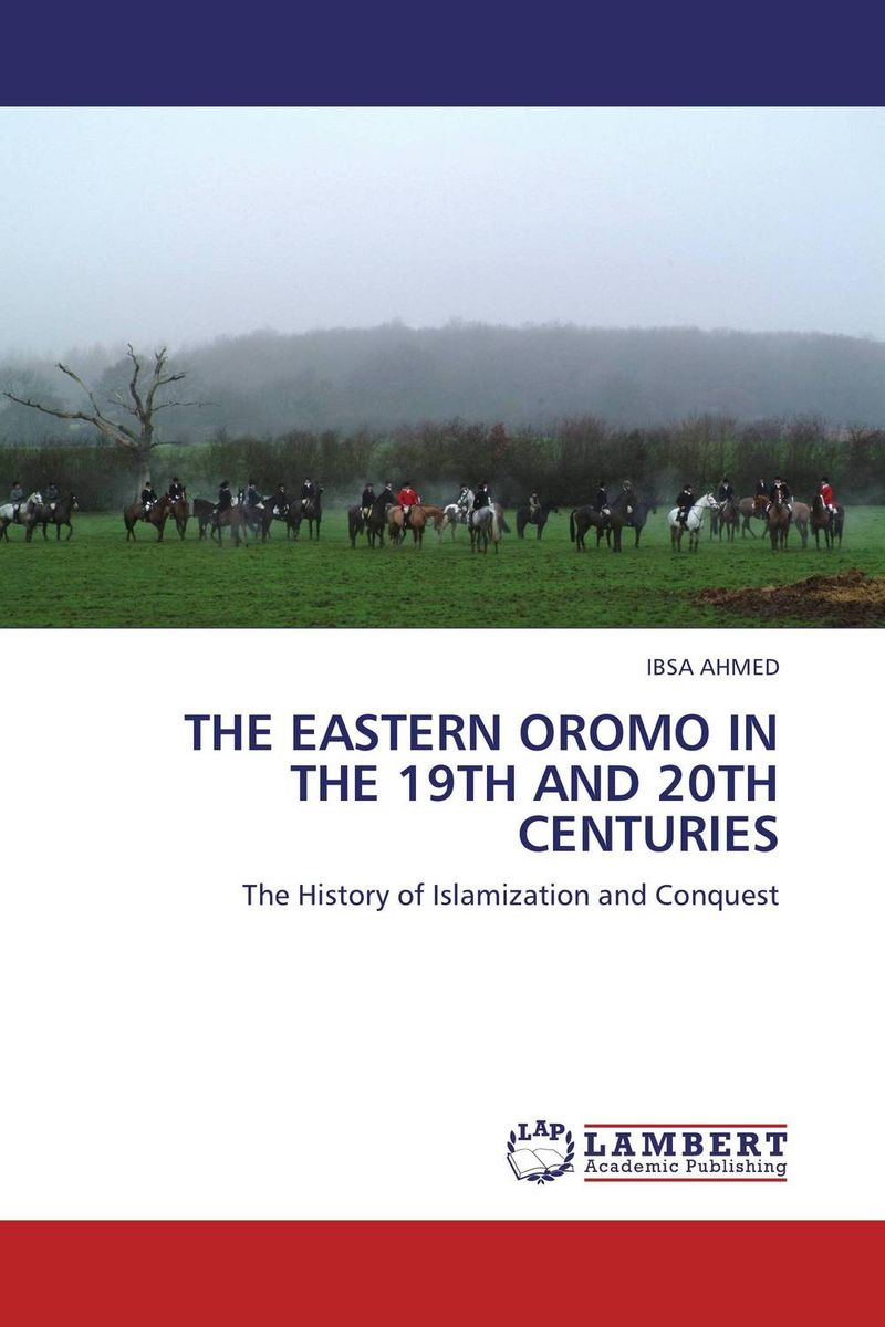 Фото THE EASTERN OROMO IN THE 19TH AND 20TH CENTURIES ethnic interaction the case of oromo and amhara in western ethiopia