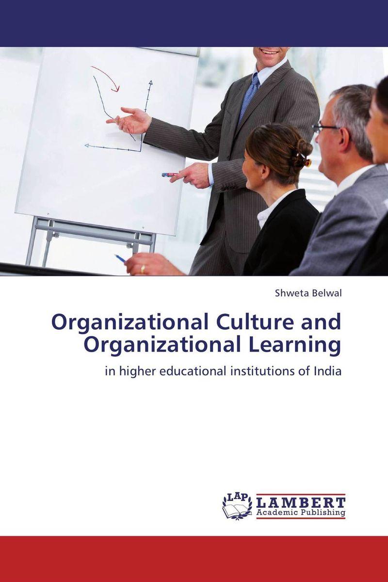 Organizational Culture and Organizational Learning peter schein organizational culture and leadership