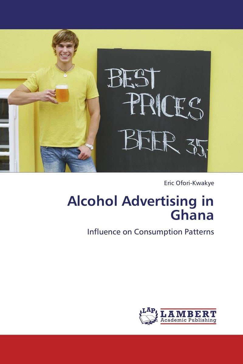 Alcohol Advertising in Ghana oksana zhuk advertising consumption and welfare effects of advertising