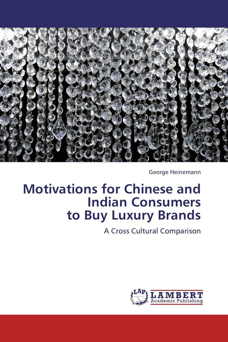 Motivations for Chinese and Indian Consumers to Buy Luxury Brands study of global competitiveness of indian and chinese