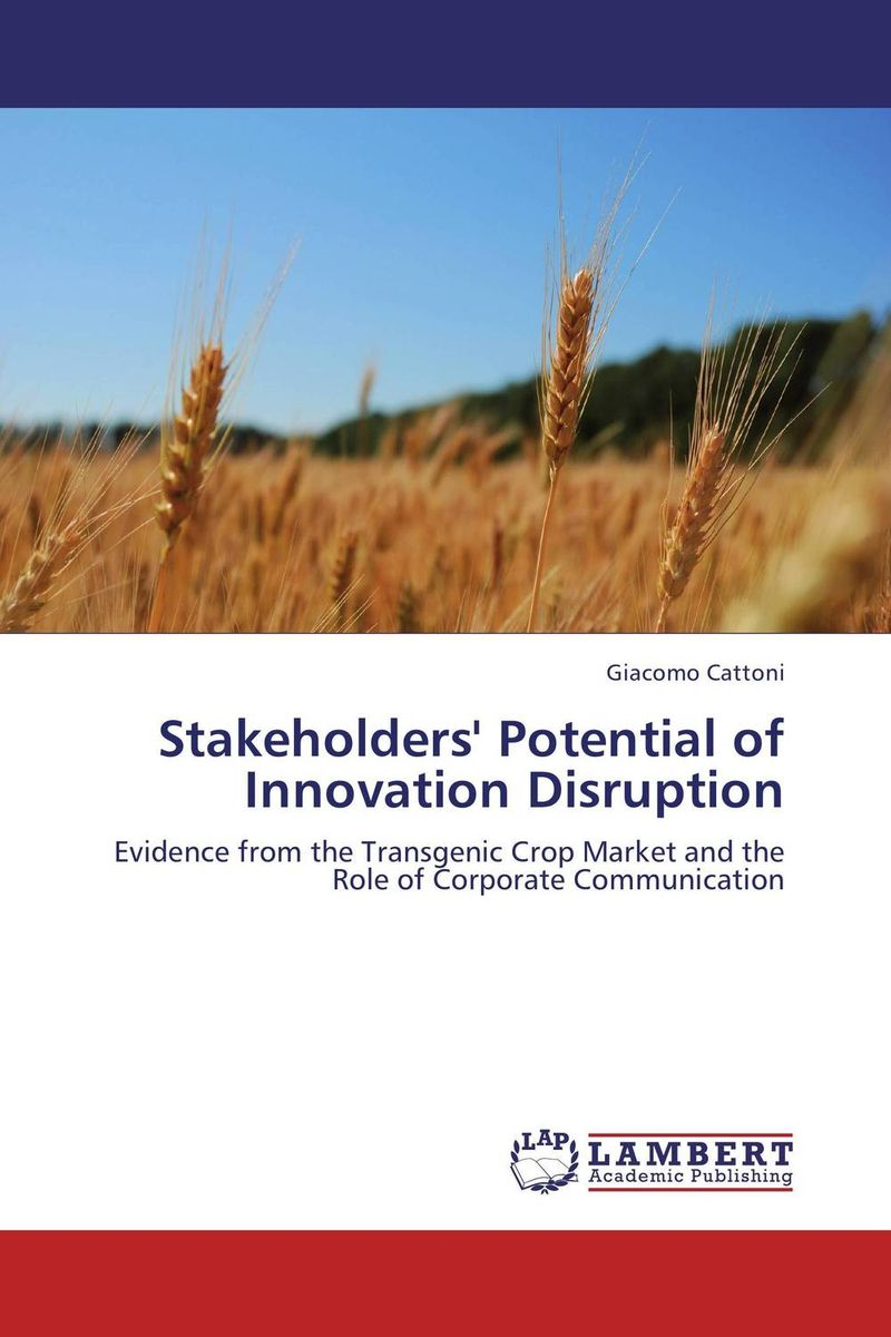Stakeholders' Potential of Innovation Disruption duncan bruce the dream cafe lessons in the art of radical innovation