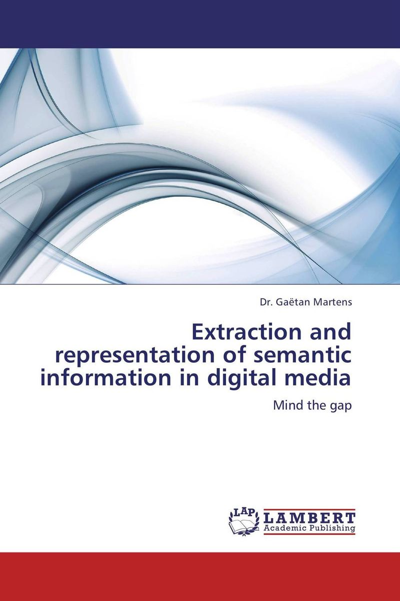 Extraction and representation of semantic information in digital media relation extraction from web texts with linguistic and web features