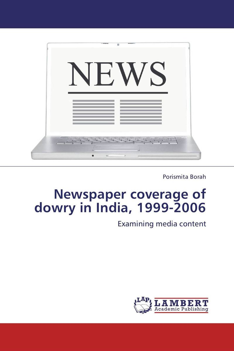 Newspaper coverage of dowry in India, 1999-2006 happy is the bride
