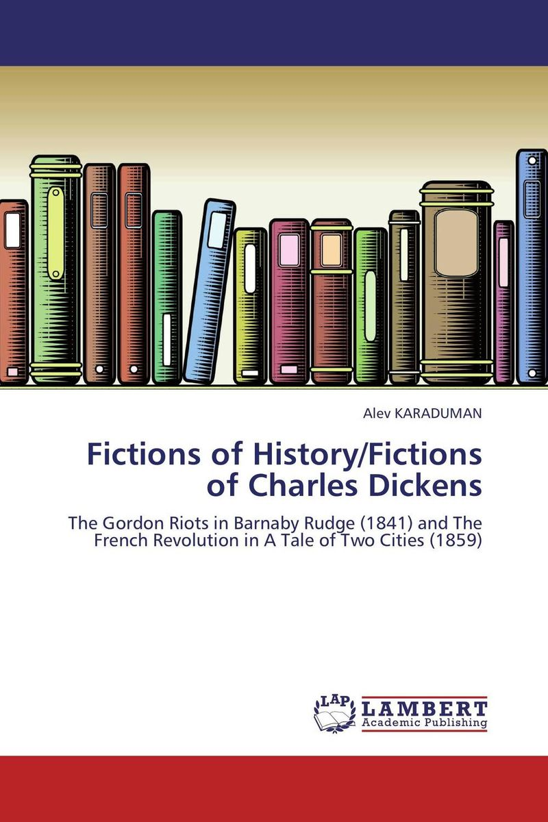 Fictions of History/Fictions of Charles Dickens the historical study of women