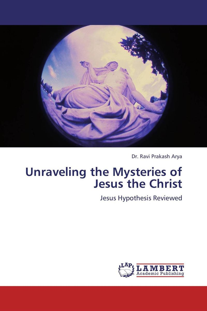 Unraveling the Mysteries of Jesus the Christ отсутствует jesus christ 100 and 1 quotes
