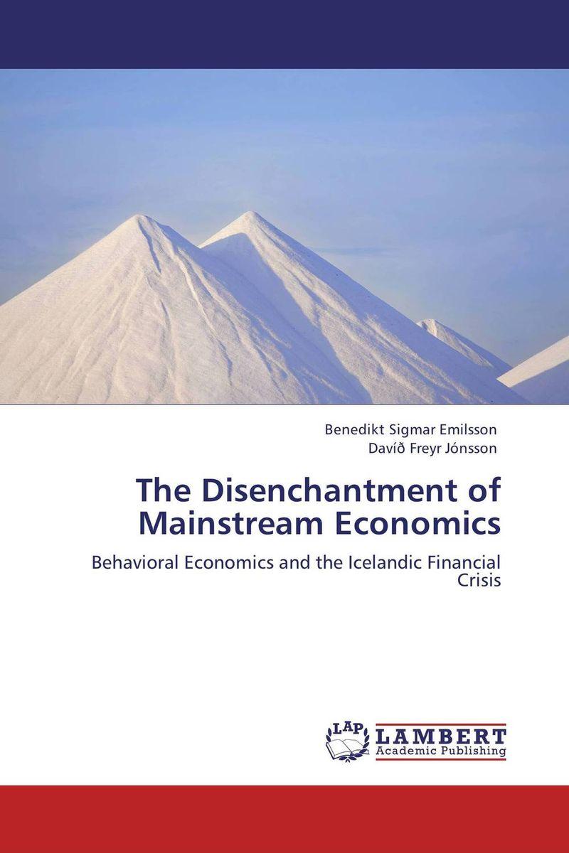 The Disenchantment of Mainstream Economics a course in behavioral economics