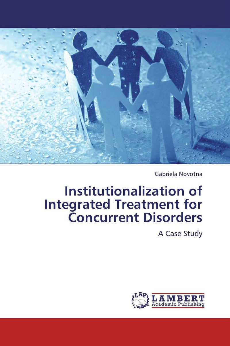 Institutionalization of Integrated Treatment for Concurrent Disorders stefan hofmann g psychobiological approaches for anxiety disorders treatment combination strategies