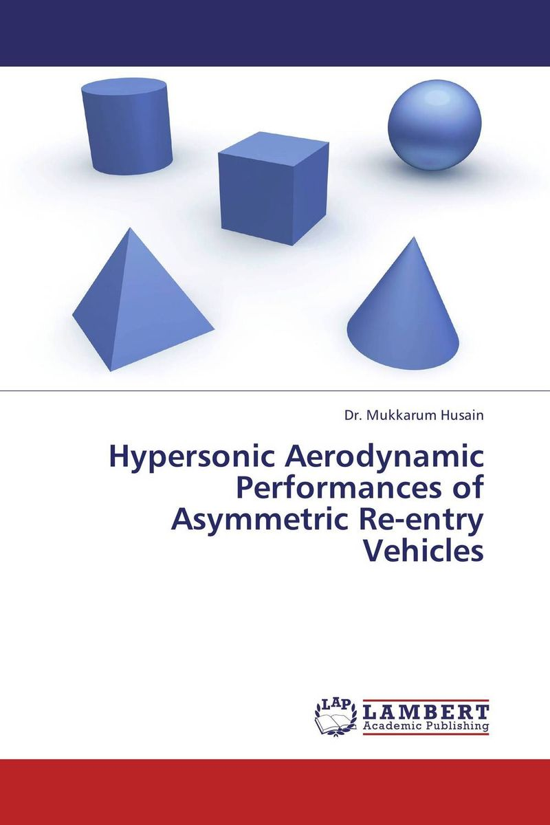 Hypersonic Aerodynamic Performances of Asymmetric Re-entry Vehicles shanmugam bharathy dhivya a study of foiling vehicles from sybil attack using pseudonyms