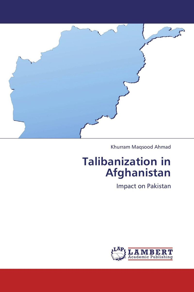 Talibanization in Afghanistan pakistan on the brink the future of pakistan afghanistan and the west