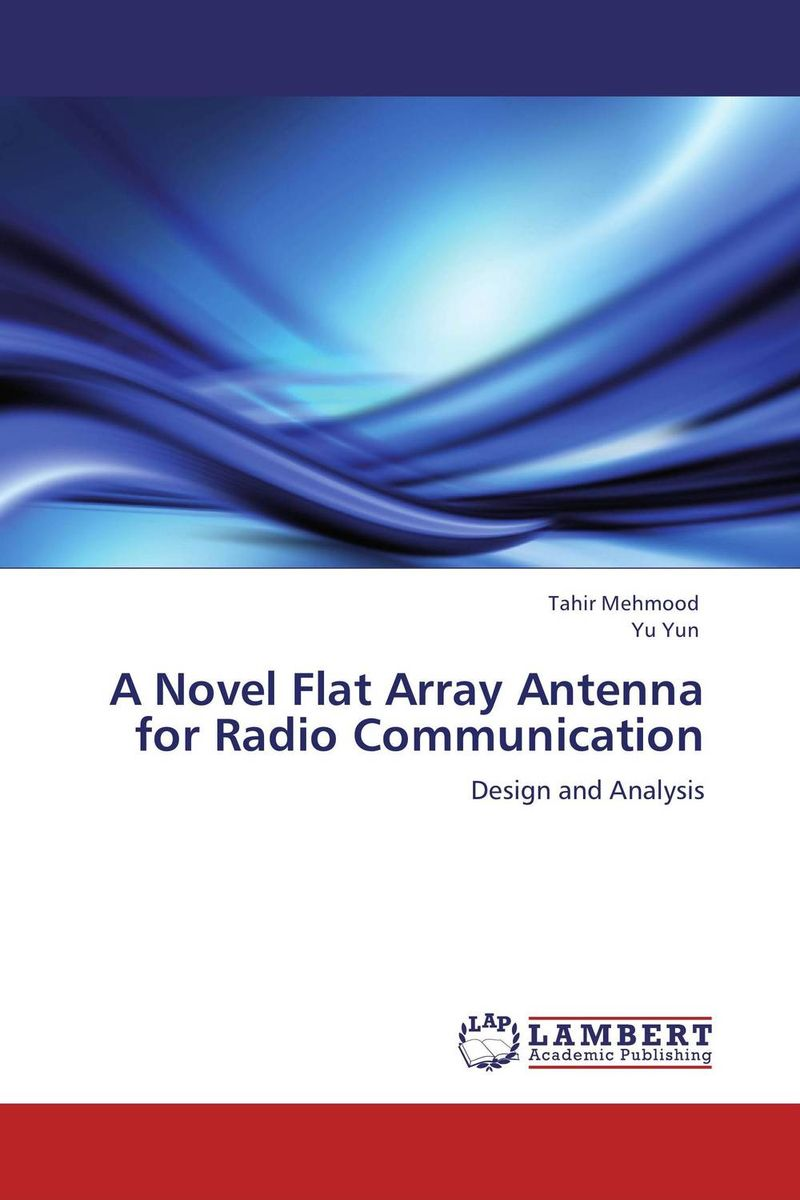 A Novel Flat Array Antenna for Radio Communication boscam 5 8ghz cloud spirit antennas txa and rxa a pair in one set multicolored