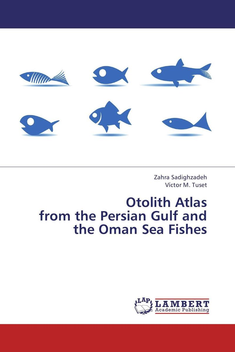 Otolith Atlas  from the Persian Gulf and the Oman Sea Fishes